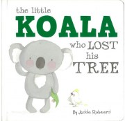 Book - The Koala Who Lost Her Tree