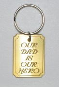 Our Dad Is Our Hero Keyring